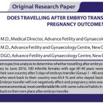 Does Travelling After Embryo Transfer Affects The Pregnancy Outcome?